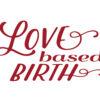 Love Based Birth